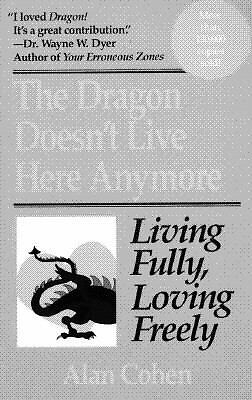 The Dragon Doesn't Live Here Anymore, Cohen, Alan, Good Book