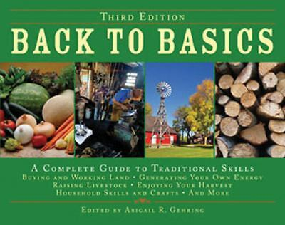 Back to Basics: A Complete Guide to Traditional Skills, Third Edition by