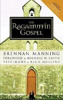 The Ragamuffin Gospel: Good News for the Bedraggled, Beat-Up, and Burnt Out, Bre