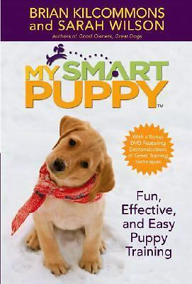 My Smart Puppy: Fun, Effective, and Easy Puppy Training (Book & 60min DVD) by K