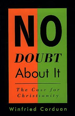 No Doubt About It: The Case for Christianity, Winfred Corduan, Good Book