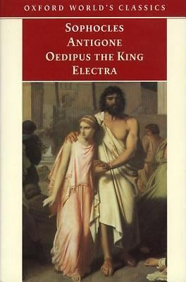 Antigone, Oedipus the King, Electra (Oxford World's Classics) by Sophocles