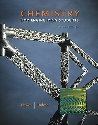 Chemistry for Engineering Students by Larry Brown and Tom Holme (2011,...