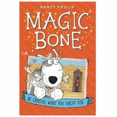 Be Careful What You Sniff For #1 (Magic Bone) by Krulik, Nancy