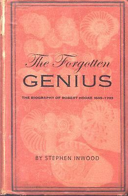 The Forgotten Genius: The Biography Of Robert Hooke 1635-1703 by Inwood, Stephe
