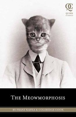 The Meowmorphosis (Quirk Classics) by Kafka, Franz, Coleridge, Cook