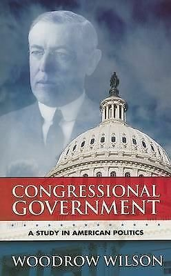 Congressional Government: A Study in American Politics (Dover Books on History,