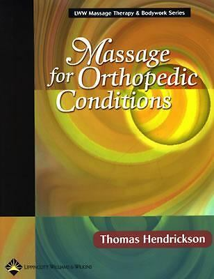 Massage for Orthopedic Conditions (LWW Massage Therapy and Bodywork Educational