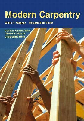 Modern Carpentry: Building Construction Details in Easy-To-Understand Form, Will