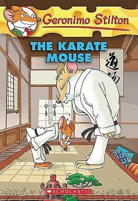 The Karate Mouse (Geronimo Stilton, No. 40) by Stilton, Geronimo
