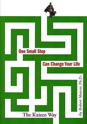 One Small Step Can Change Your Life: The Kaizen Way, Robert Maurer, Good Book