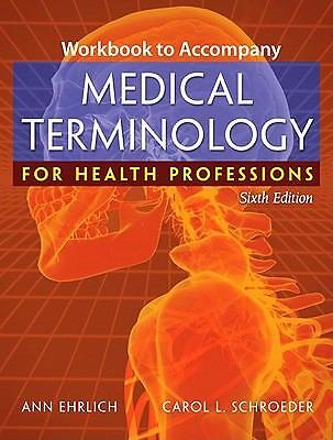 Workbook to Accompany Medical Terminology for Health Professions, Schroeder, Car