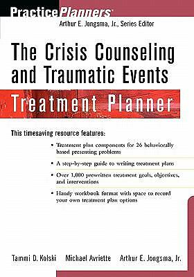 The Crisis Counseling and Traumatic Events Treatment Planner, Jongsma Jr., Arthu