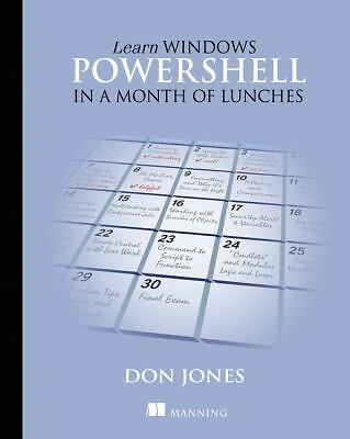 Learn Windows PowerShell in a Month of Lunches by Jones, Don