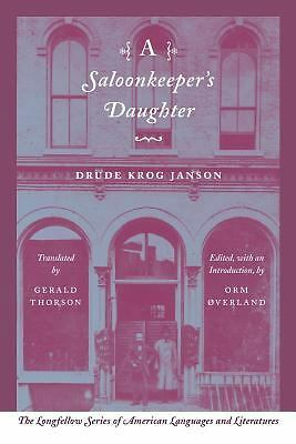 A Saloonkeeper's Daughter (The Longfellow Series of American Languages and Liter
