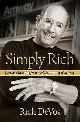 Simply Rich: Life and Lessons from the Cofounder of Amway: A Memoir, DeVos, Rich
