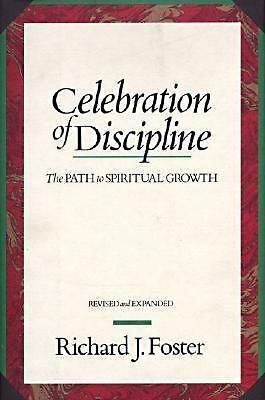Celebration of Discipline: The Path to Spiritual Growth, Richard J. Foster, Acce