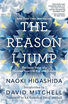 The Reason I Jump: The Inner Voice of a Thirteen-Year-Old Boy with Autism by Hi