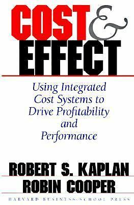 Cost & Effect: Using Integrated Cost Systems to Drive Profitability and Performa