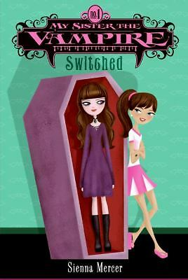 My Sister the Vampire #1: Switched by Sienna Mercer