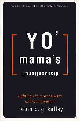 Yo' Mama's Disfunktional !: Fighting the Culture Wars in Urban America by Kelle