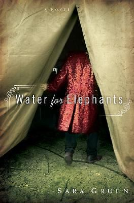 Water for Elephants: A Novel by Gruen, Sara