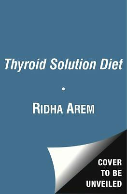 The Thyroid Solution Diet: Boost Your Sluggish Metabolism to Lose Weight by Rid