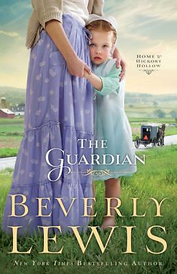The Guardian (Home to Hickory Hollow, Book 3), Lewis, Beverly, Good Book