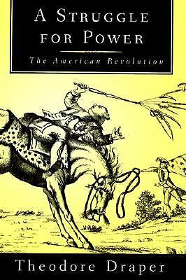 A Struggle for Power: The American Revolution, Draper, Theodore, Good Book