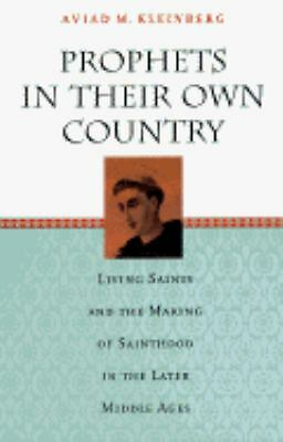 Prophets in Their Own Country: Living Saints and the Making of Sainthood in the