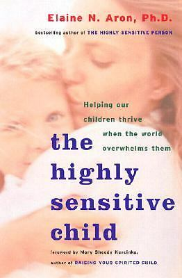 The Highly Sensitive Person - How To Thrive When The World Overwhelms You, Aron,