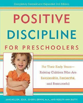 Positive Discipline for Preschoolers: For Their Early Years--Raising Children W