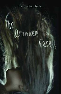 The Drowned Forest, Reisz, Kristopher, Excellent Book