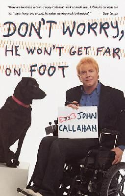 Don't Worry, He Won't Get Far on Foot by Callahan, John