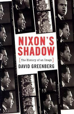 Nixon's Shadow: The History of an Image by Greenberg, David