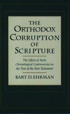 The Orthodox Corruption of Scripture: The Effect of Early Christological Controv
