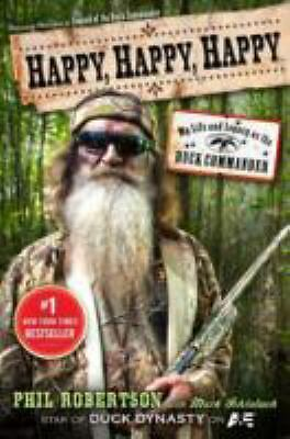 Happy, Happy, Happy: My Life and Legacy as the Duck Commander, Robertson, Phil,