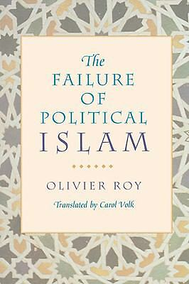 The Failure of Political Islam by Roy, Olivier