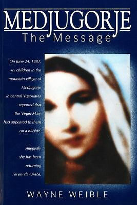 Medjugorje: The Message (English and English Edition) by Weible, Wayne
