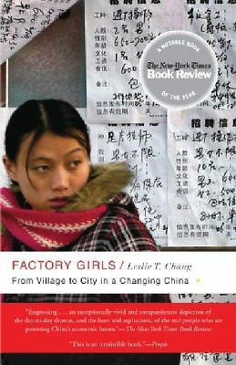 Factory Girls: From Village to City in a Changing China, Chang, Leslie T., Good