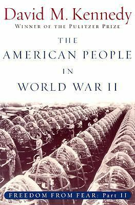 The American People in World War II: Freedom from Fear, Part Two (Oxford Histor