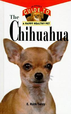 The Chihuahua: An Owner's Guide to a Happy Healthy Pet, Terry, E. Ruth, Acceptab