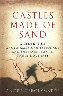 Castles Made of Sand: A Century of Anglo-American Espionage and Intervention in