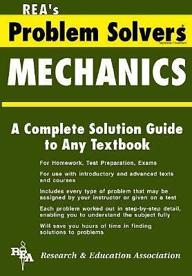 The Mechanics Problem Solver by The Editors of REA