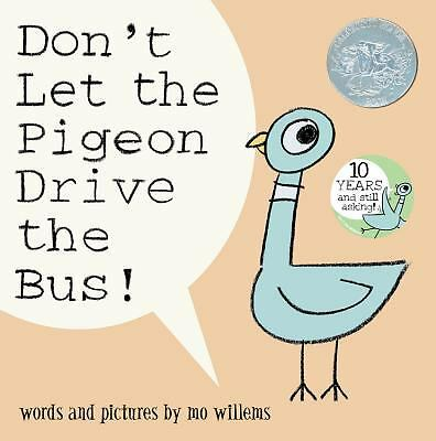 Don't Let the Pigeon Drive the Bus! by Willems, Mo
