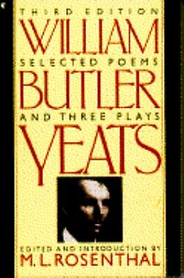 Selected Poems and Three Plays of William Butler Yeats by William Butler Yeats