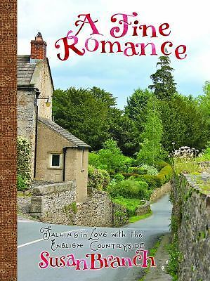 A Fine Romance: Falling in Love With the English Countryside by Susan Branch