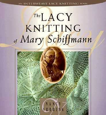 The Lacy Knitting of Mary Schiffmann by Nehring, Nancy