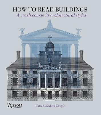 How to Read Buildings: A Crash Course in Architectural Styles by Davidson Crago