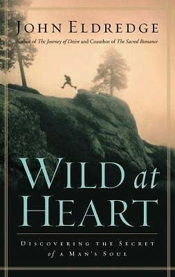 Wild at Heart: Discovering the Secret of a Man's Soul, Eldredge, John, Good Book